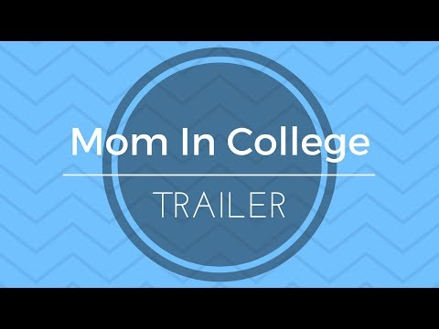 Mom in College Intro Video
