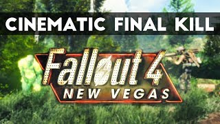 F4NV Cinematic Last Kill - 30 Second Mod Feature