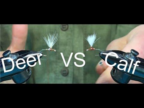 Posting with Deer Hair VS Calf Body Hair