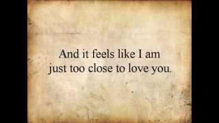 """Too Close"" *acoustic* Alex Clare Lyrics Video (SteffiGailMelodies)"