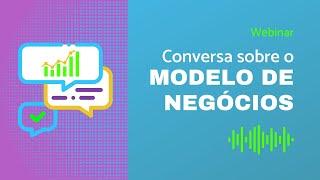 Conversa sobre o modelo de negócios