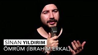 Sinan Yıldırım -- Ömrüm (İbrahim Erkal) Cover