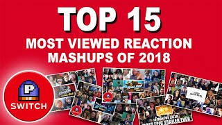 Ranking: TOP 15 Most Viewed Reaction Mashups of 2018 | by P-Switch