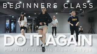 Do it Again - Pia Mia ft.Chris Brown & Tyga / Beginners Class