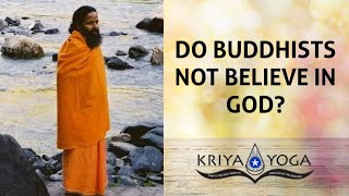 Do Buddhists Not Believe in God?