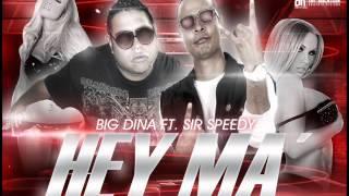 Big Dina Ft. Sir Speedy - Hey Ma´