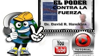 EL PODER CONTRA LA FUERZA - David Hawkins - 1.8- cAPÍTULO 6 NIVELES-Voz Humana