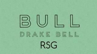 Bull- Drake Bell w/ lyrics