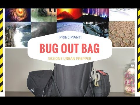 BUG-OUT BAG  (BOB) - Zaino per le Emergenze - ITA 2017 - Principianti (beginners)