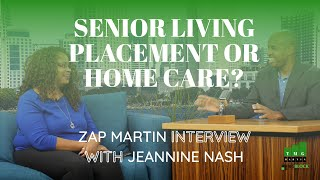 Senior Living Placement and Home Care Referral; Zap Martin interview with Jeannine Nash