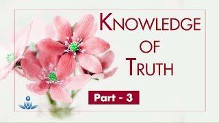 Sachaye Ki Khabar (Bhaag-3) | Knowledge Of Truth (Part-3)