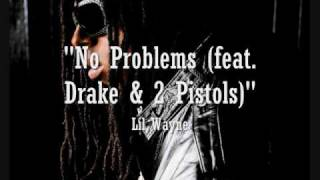 """No Problems (feat. Drake & 2 Pistols)"" - Lil Wayne"