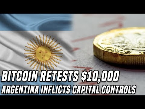 Bitcoin Approaches $10,000 | Argentina Inflicts Capital Controls