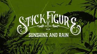 """Stick Figure – """"Sunshine And Rain"""""""