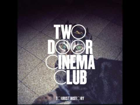 "Two Door Cinema Club ""This is the Life"""