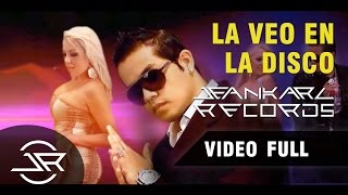 Jeankarl - La veo en la disco 😎💃🎵 (Video Full) - Jeankarl Records ®