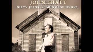 John Hiatt - Down around my place