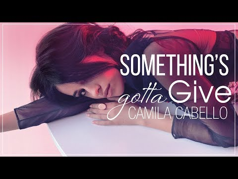 [Vietsub] Something's Gotta Give - Camila Cabello