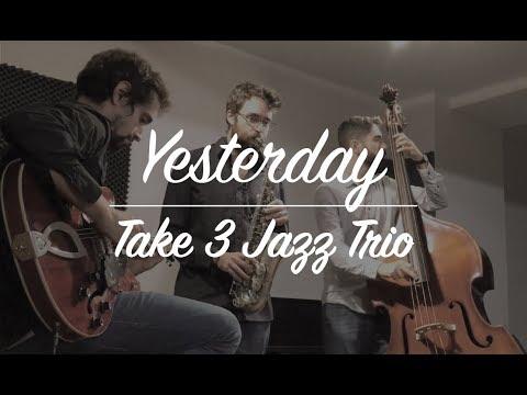 """Yesterday"" - Take 3 Jazz Trio"