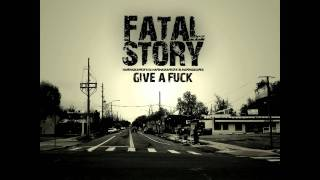 Fatal Story - Give A F*** (prod. Mape Maska)