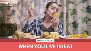 FilterCopy   Gobble   When You Live To Eat   Ft. Apoorva Arora and Madhu Gudi