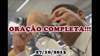 ORAÇÃO DO APÓSTOLO VALDEMIRO SANTIAGO 27/10/2013 (COMPLETO) Brás SP