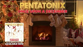 [Yule Log Audio] Once Upon a December – Pentatonix