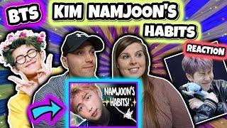 KIM NAMJOON'S HABITS!  BTS Reaction