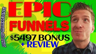 EPICfunnels Review, Demo, $5497 Bonus, EPIC Funnels Review
