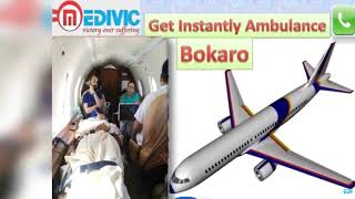 Air Ambulance in Gorakhpur and Bokaro by Medivic Aviation
