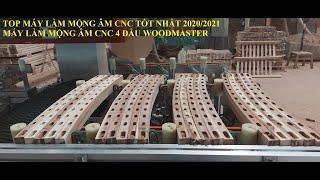 MÁY CNC MỘNG ÂM 4 Trục Woodmaster Khoan Lắc Mộng Siêu nhanh