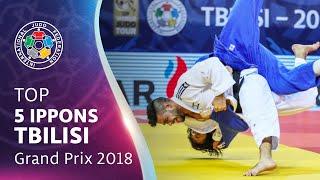 TOP 5 IPPONS - TBILISI GRAND PRIX 2018