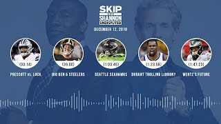 UNDISPUTED Audio Podcast (12.12.18) with Skip Bayless, Shannon Sharpe & Jenny Taft | UNDISPUTED