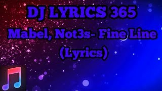 Mabel, Not3s  Fine Line (Lyrics)