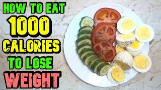 How To Eat 1000 Calories A Day To Lose Weight