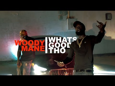 "Woody Mane- ""Whats Good Tho"""
