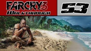 Far Cry 3 Walkthrough Part 53 - Sam...YOU SUCK! [Far Cry 3 Story Mode]