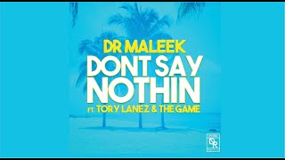 Dr Maleek Feat. Tory Lanez & The Game   Don't Say Nothin (Prod. By Yvan Beats) (New Music RnBass)