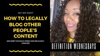 How to Legally Copy Others' Blog Content via Syndication {Definition Wednesday}