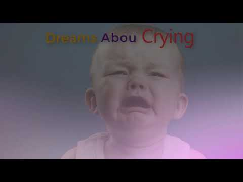 What is the meaning of crying in a dream     Dreams Meaning and Interpretation