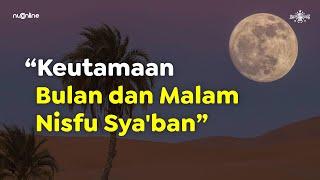 Keutamaan Bulan dan Malam Nisfu Sya'ban serta Amalannya