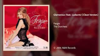 Fergie - Glamorous (feat. Ludacris) [Clean Version]