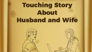 A Touching Story About Husband And Wife