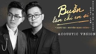 Buồn Làm Chi Em Ơi - Hoài Lâm ft. Nguyễn Minh Cường | Acoustic Version
