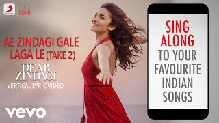 Ae Zindagi Gale Laga Le, Take 2 - Dear Zindagi|Official Bollywood Lyrics|Alia Bhatt
