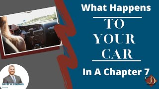What happens to my car in Chapter 7 bankruptcy?