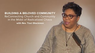 Building Beloved Community - Traci Blackmon - Burke Lectureship on Religion and Society