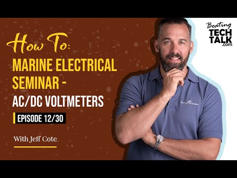 How To: Marine Electrical Seminar - AC/DC Voltmeters - Episode 12