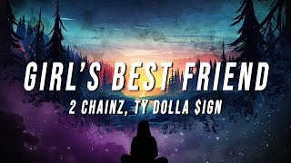 2 Chainz   Girl's Best Friend (Lyrics) Ft. Ty Dolla $ign