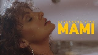 Mami  - Alexandra Stan  (Video)